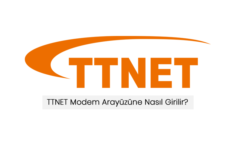 TTNET Modem Arayüzüne Nasıl Girilir?