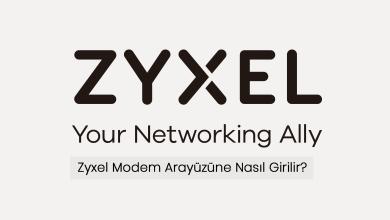 Photo of Zyxel Modem Arayüzüne Nasıl Girilir?